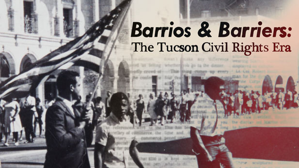 Barrios & Barriers: The Tucson Civil Rights Era