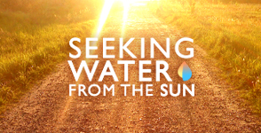 Seeking Water From the Sun