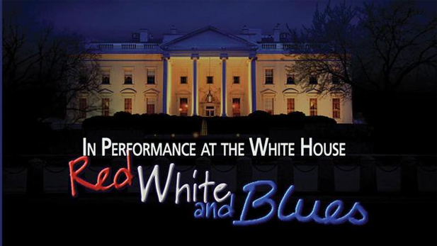 In Performance at the White House:Red, White and Blues