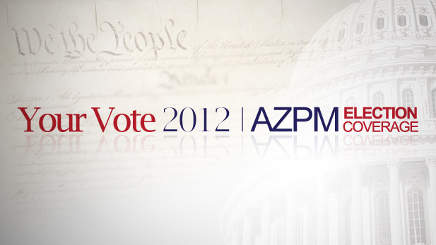 Your Vote 2012 AZPM Election Coverage