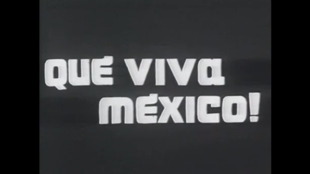 """The title frame to the 1979 """"reconstruction"""" of ¡Que viva Mexico!"""