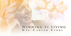 Winning by Living:One Cancer Story