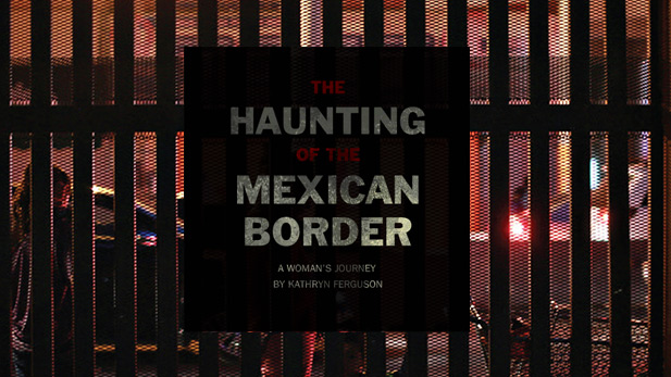 The Haunting of the Mexican Border cover spot