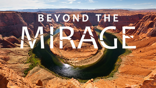 "University of Arizona's College of Agriculture and Life Sciences presents ""Beyond the Mirage: The Future of Water in the West"" in collaboration with Communications & Cyber Technologies, the Water Resources Research Center, and Arizona Public Media."