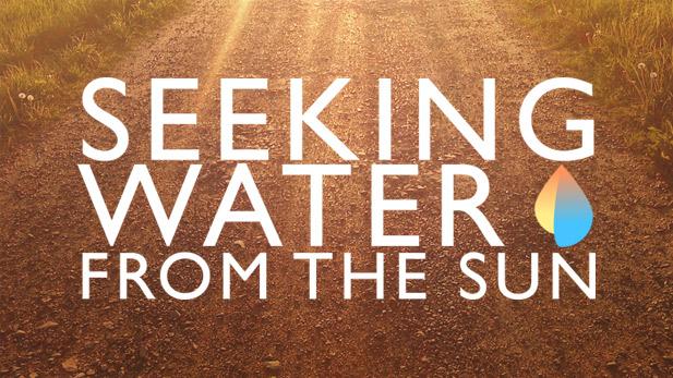Seeking Water From the Sun