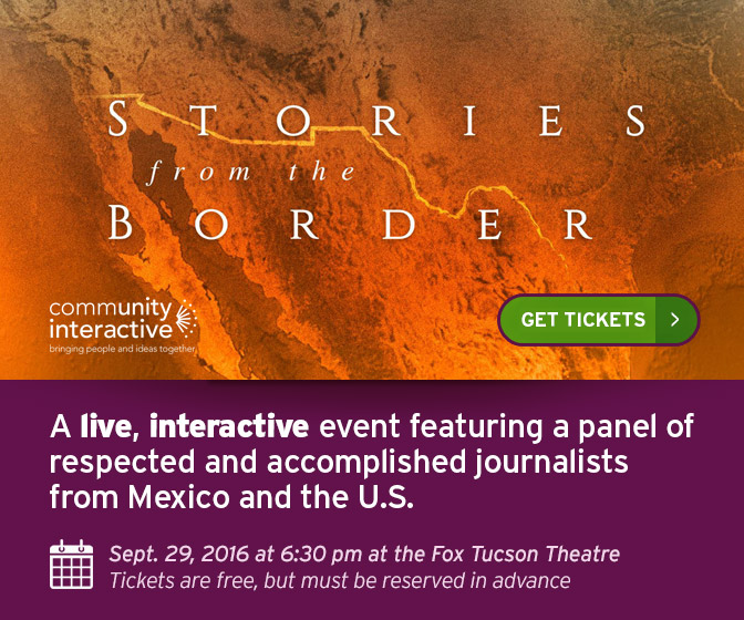 AZPM and the Community Foundation for Southern Arizona Present Stories from the Border