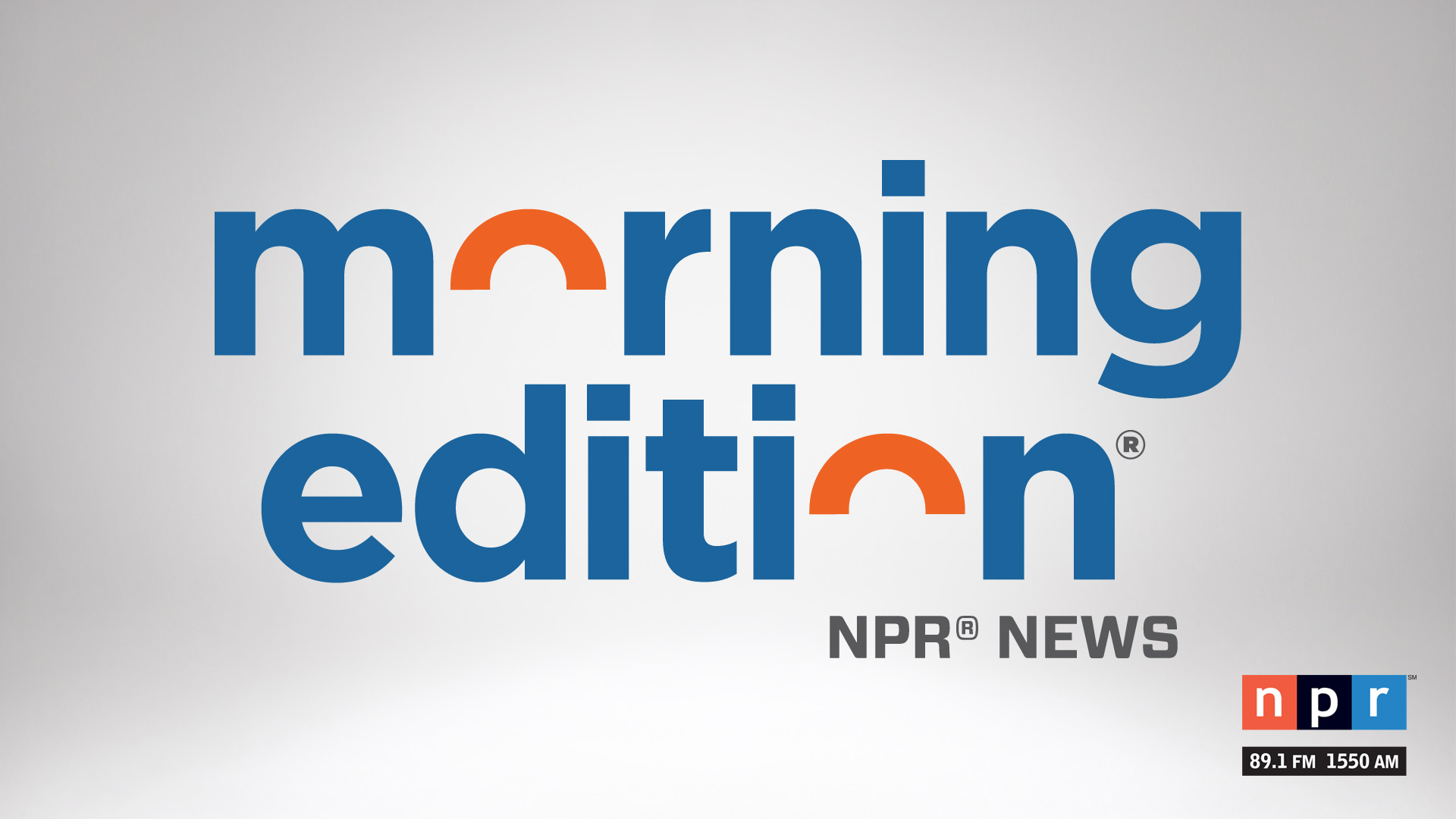 Morning Edition airs every weekday on NPR 89.1.