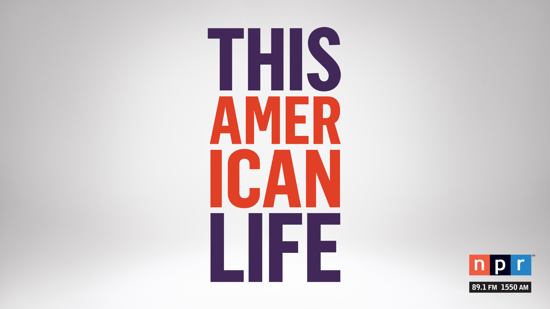 This American Life airs Saturdays and Sundays on NPR 89.1.