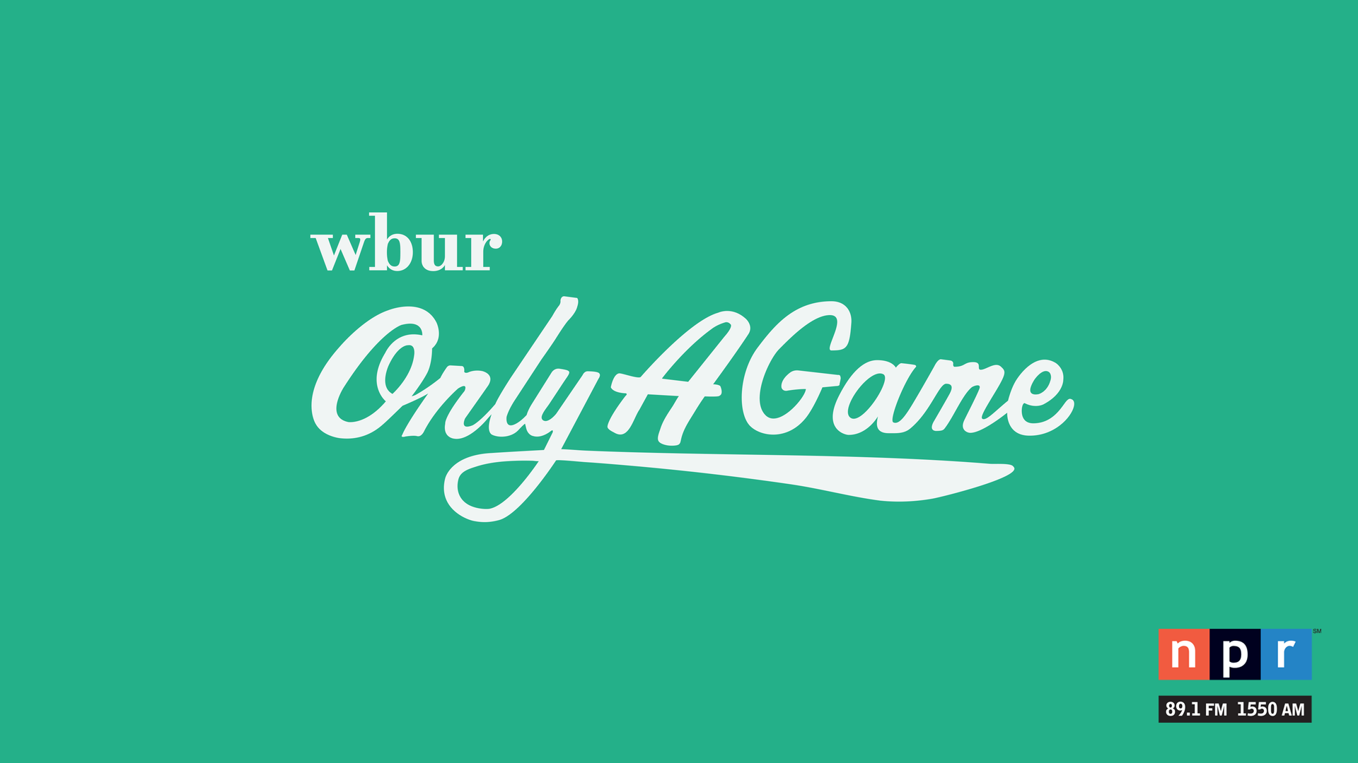 Only a Game airs Saturdays at 10 a.m. and Sundays at 5 p.m. on NPR 89.1