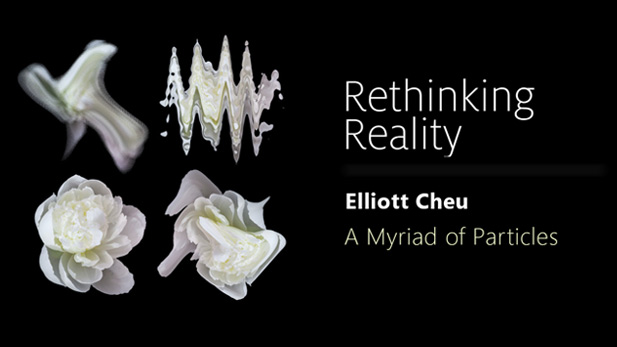 "Elliott Cheu presents, ""A Myriad of Particles,"" part of the UA College of Science Lecture Series ""Rethinking Reality."""