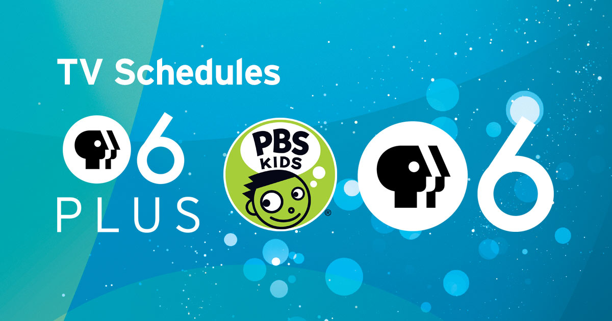 PBS 6 | TV Schedules - AZPM
