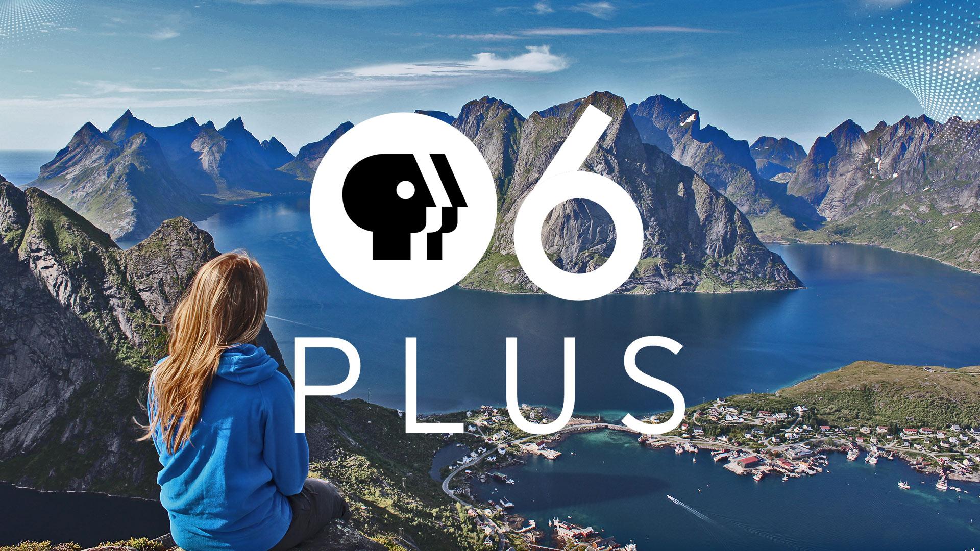 PBS 6 PLUS hero mountain