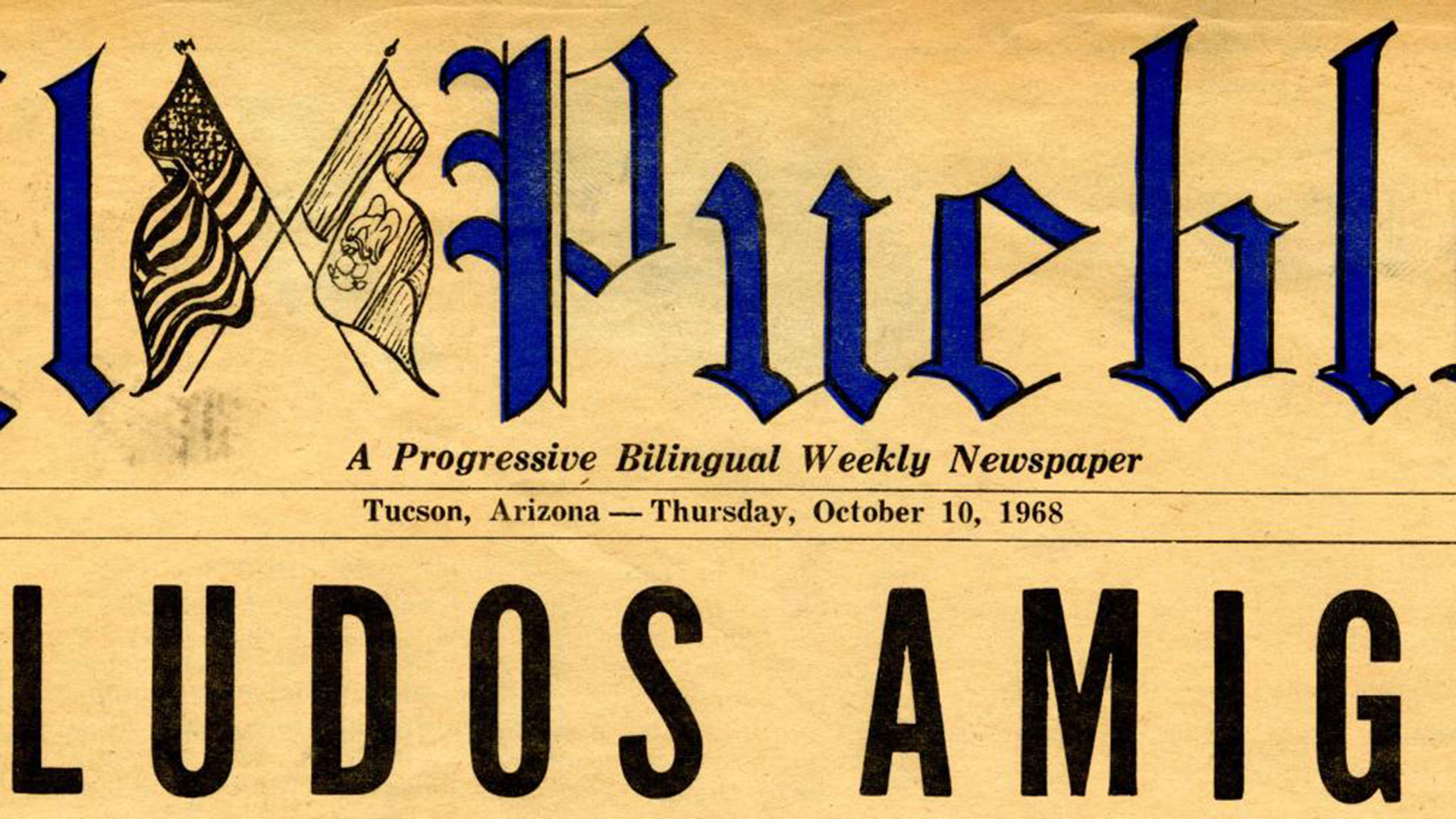 Nameplate of El Pueblo, a bilingual (Spanish/English) newspaper published in Tucson, Arizona from 1968-1969, from the Historic Mexican & Mexican American Press collection.