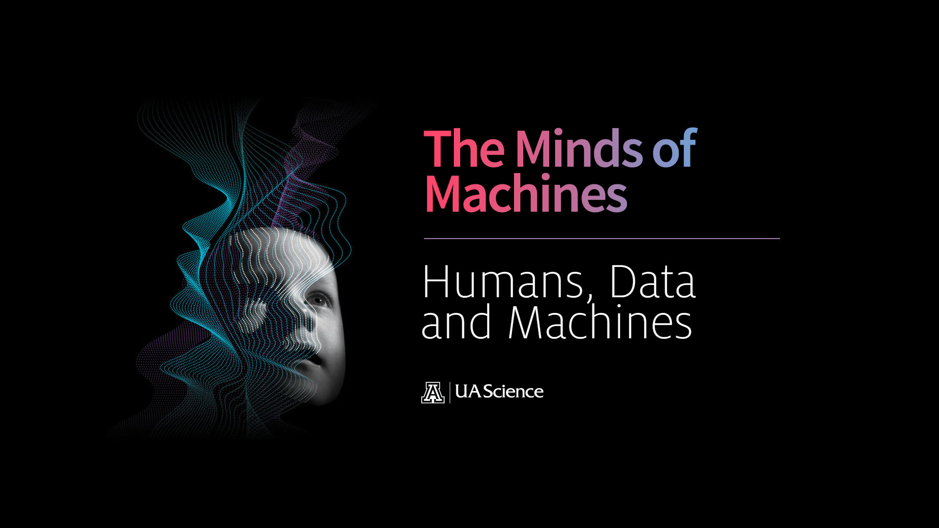 UA Science Lecture Series 2 Mind of Machines