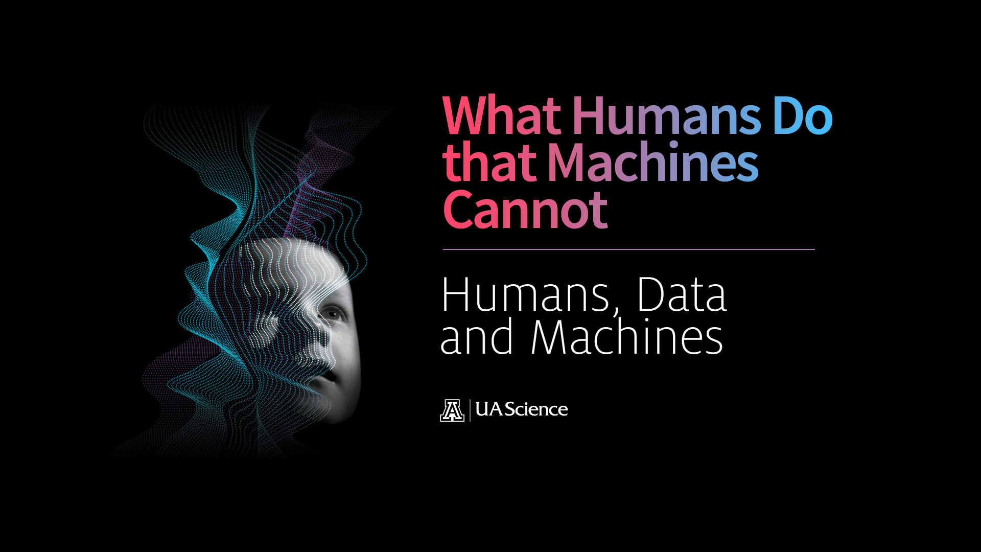UA Science Lecture Series 4: What Humans Do that Machines Cannot