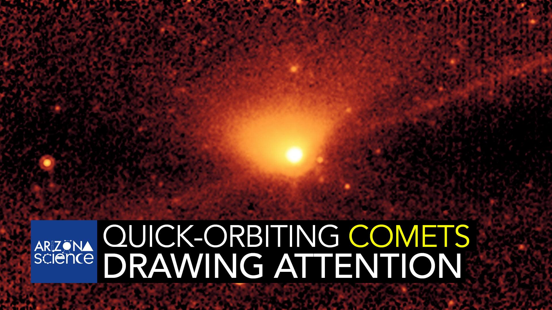 AZSCI 160: Fast-orbiting comets