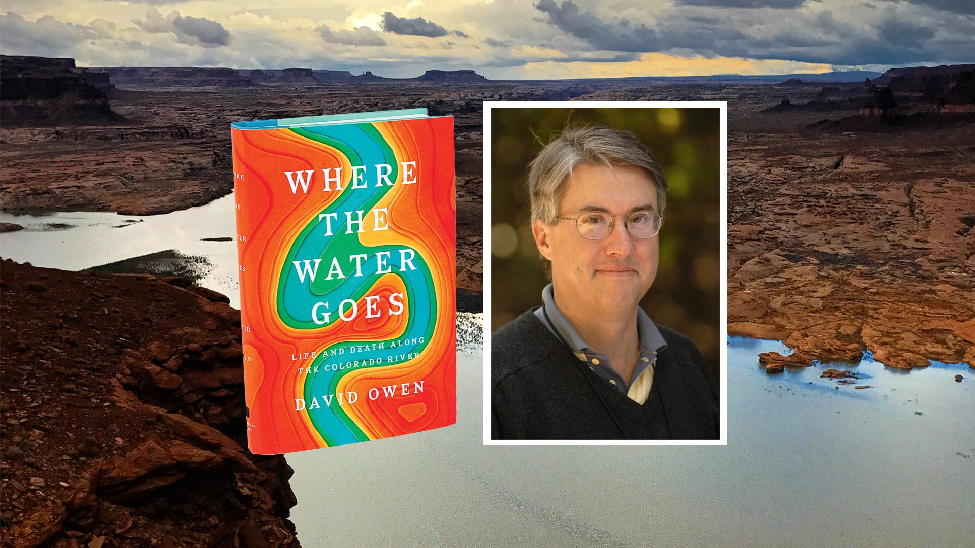 Regular New Yorker contributor David Owen writes about the Colorado River in his latest book.
