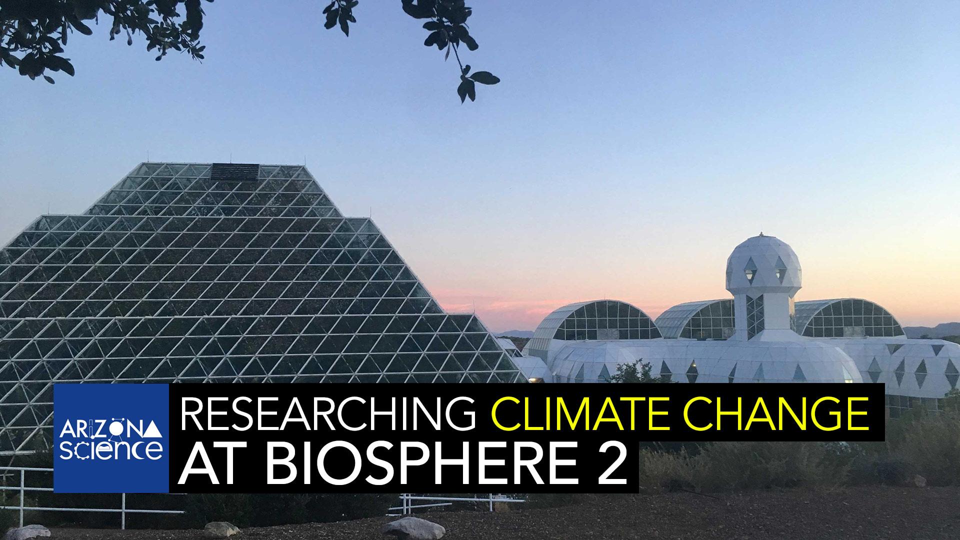 Biosphere 2, outside Oracle, AZ.