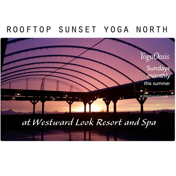 Rooftop Sunset Yoga North at the Westward Look Resort and Spa