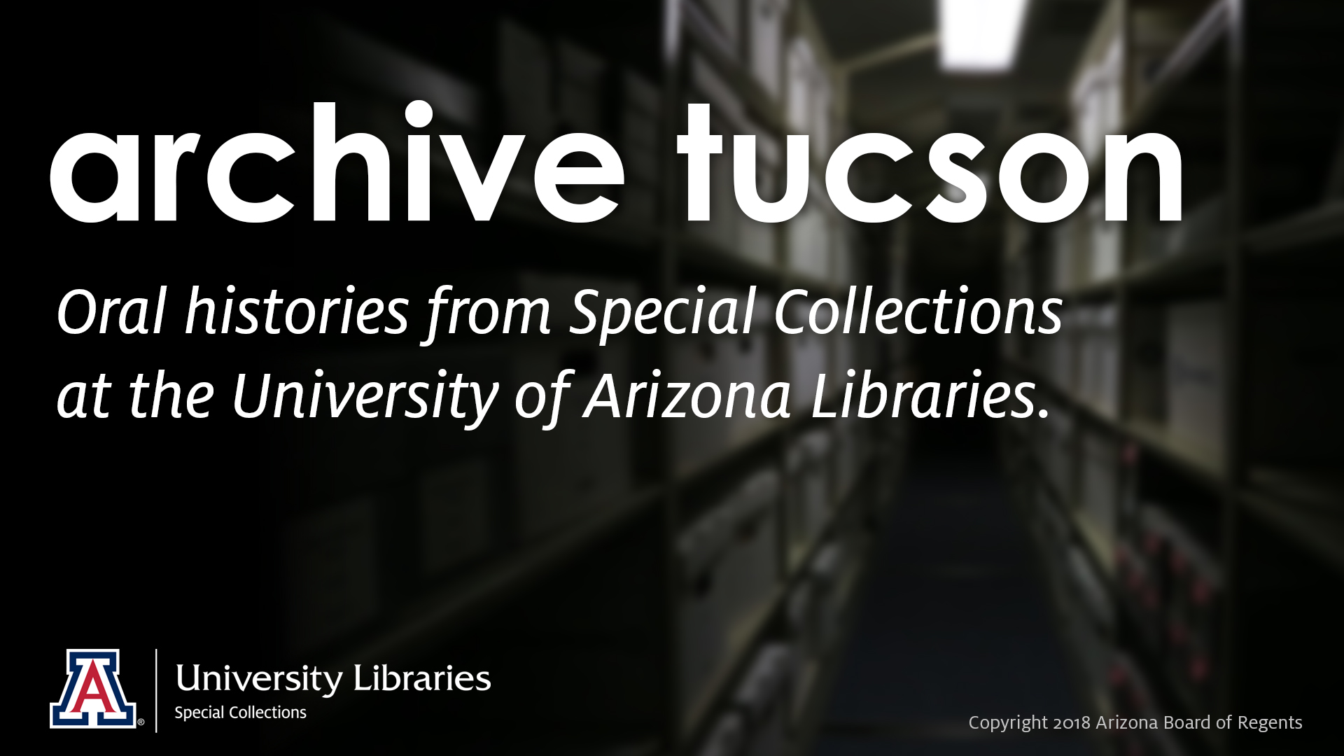 Archive Tucson is a project of the University of Arizona Libraries' Special Collections to preserve the stories of our neighbors in Tucson and Southern Arizona.