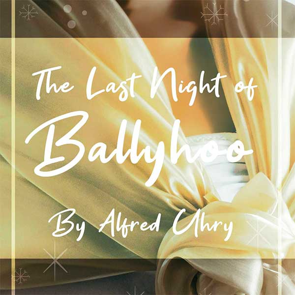 Arizona Repertory Theatre: The Last Night of Ballyhoo