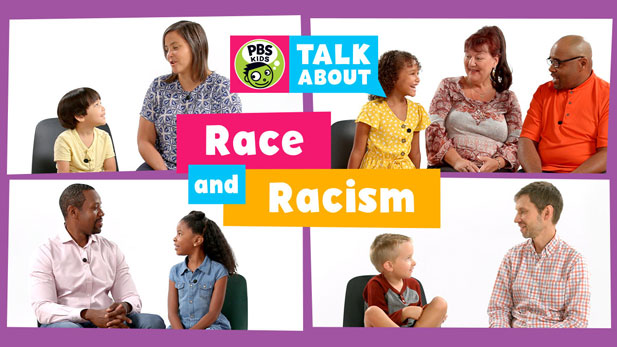 """PBS KIDS Talk About: Race and Racism,"" is a half-hour program featuring authentic conversations between real children and their parents."