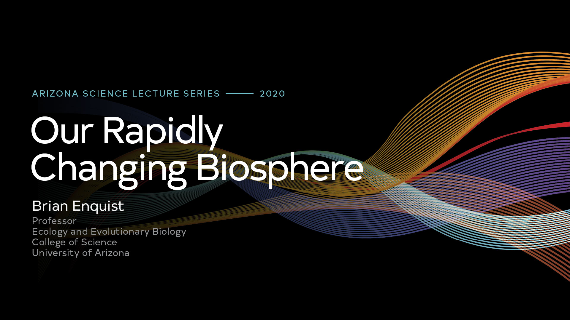 Our Rapidly Changing Biosphere