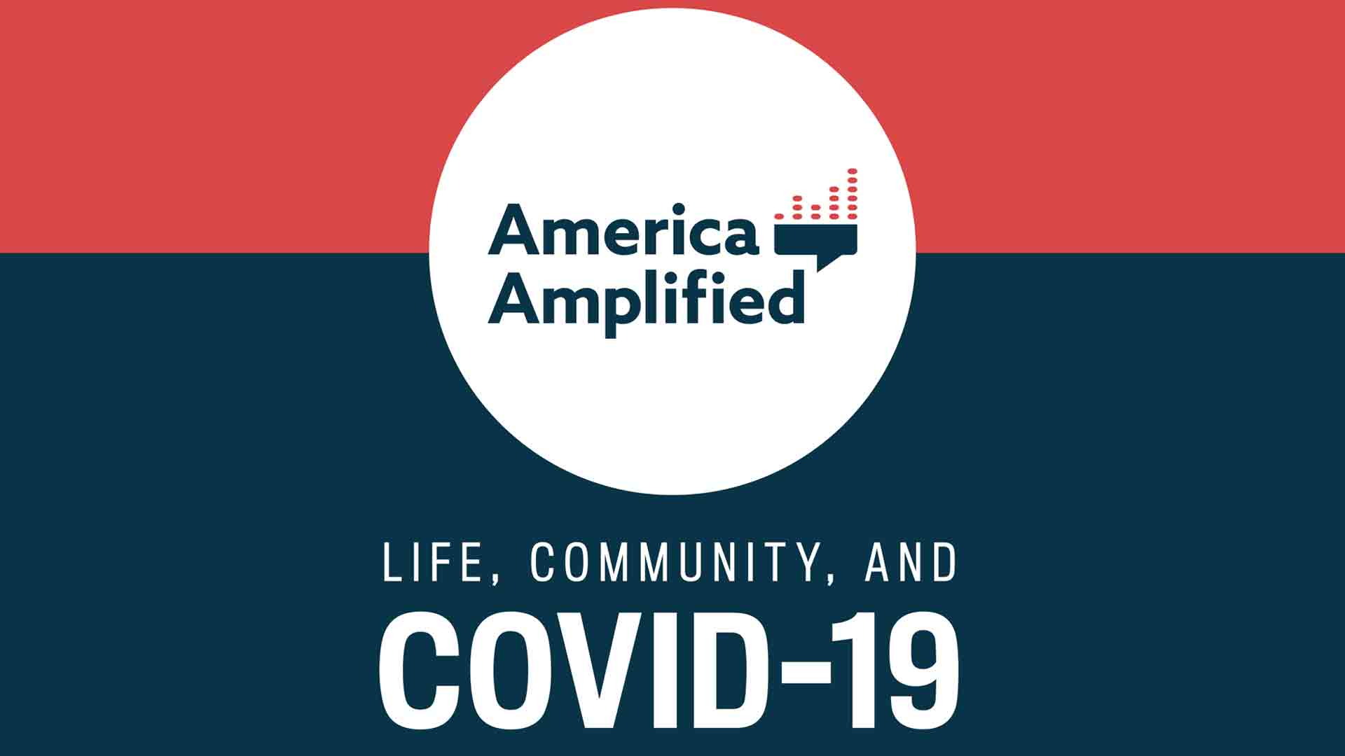 American Amplified: Life, Community and Covid-19
