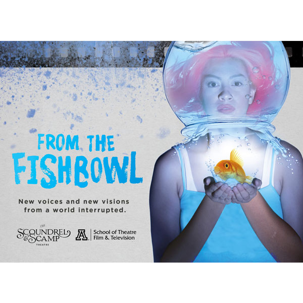 "TFTV and The Scoundrel & Scamp Theatre present ""From the Fishbowl"""