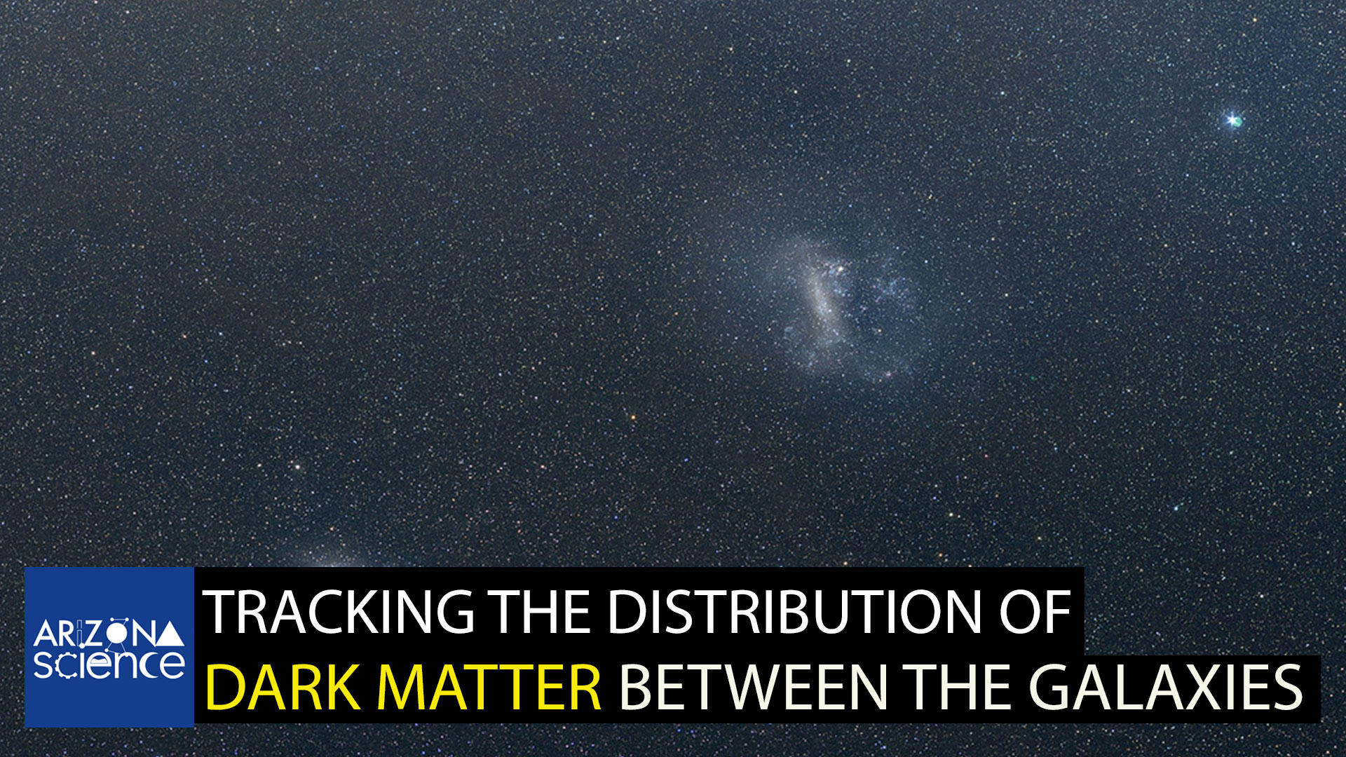 UA researchers searched for dark matter in the Large Magellanic Cloud (right) a satellite galaxy of the Milky Way.