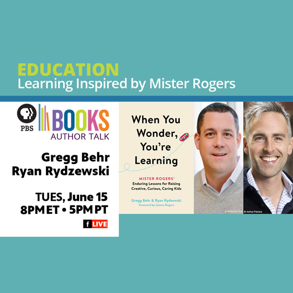 EDUCATION: Learning Inspired by Mister Rogers