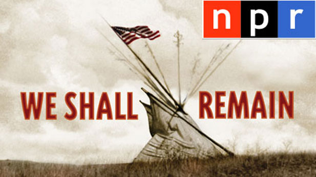 NPR is airing We Shall Remain companion stories