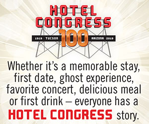 Whether it's a memorable stay, first date, ghost experience, favorite concert, delicious meal, or first drink-- everyone has a Hotel Congress Story. 1919-2019.